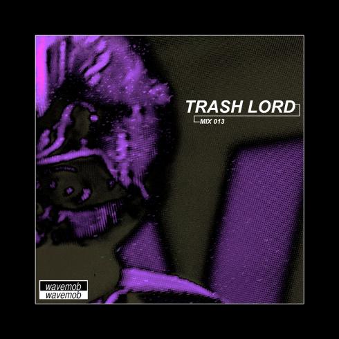 trash lord mix wavemob 013