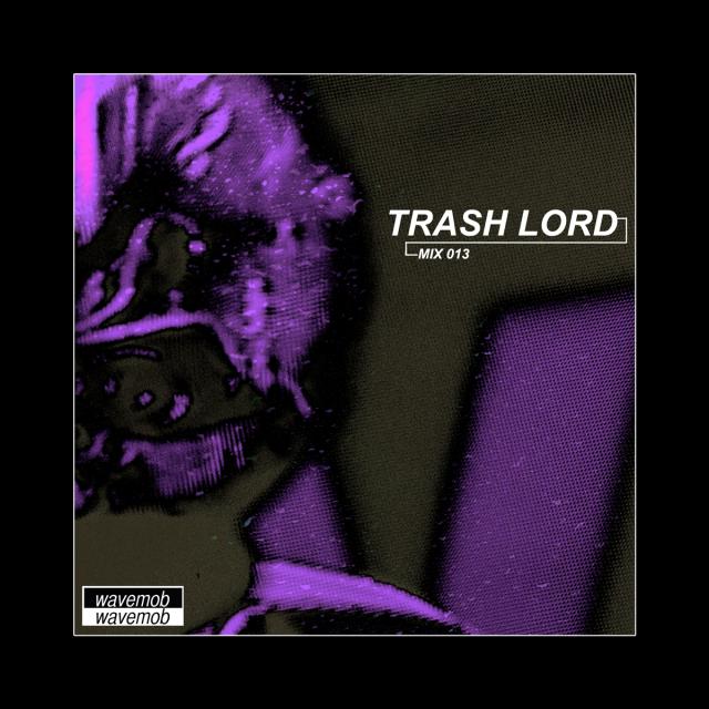 trash lord mix wavemob 013