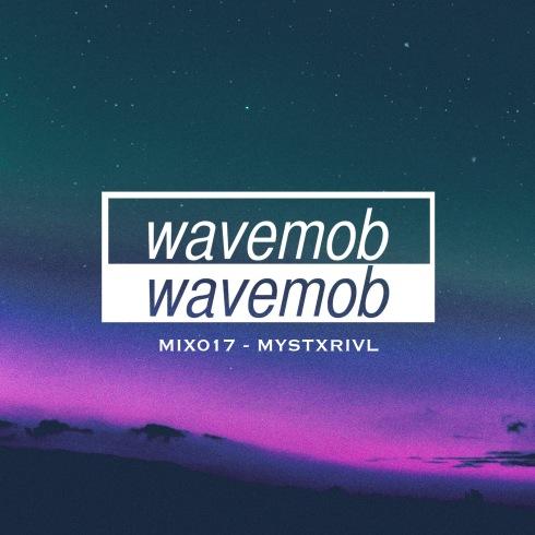 wavemob mix017 - MYSTXRIVL
